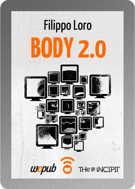 body 2.0 filippo loro the incipit wepub davide franzetti